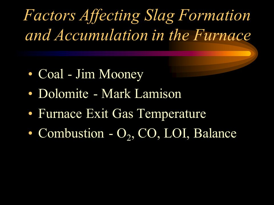 Factors Affecting Slag Formation and Accumulation in the Furnace