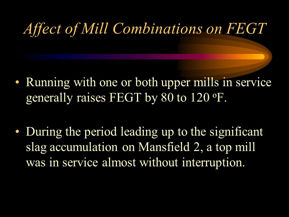 Affect of Mill Combinations on FEGT