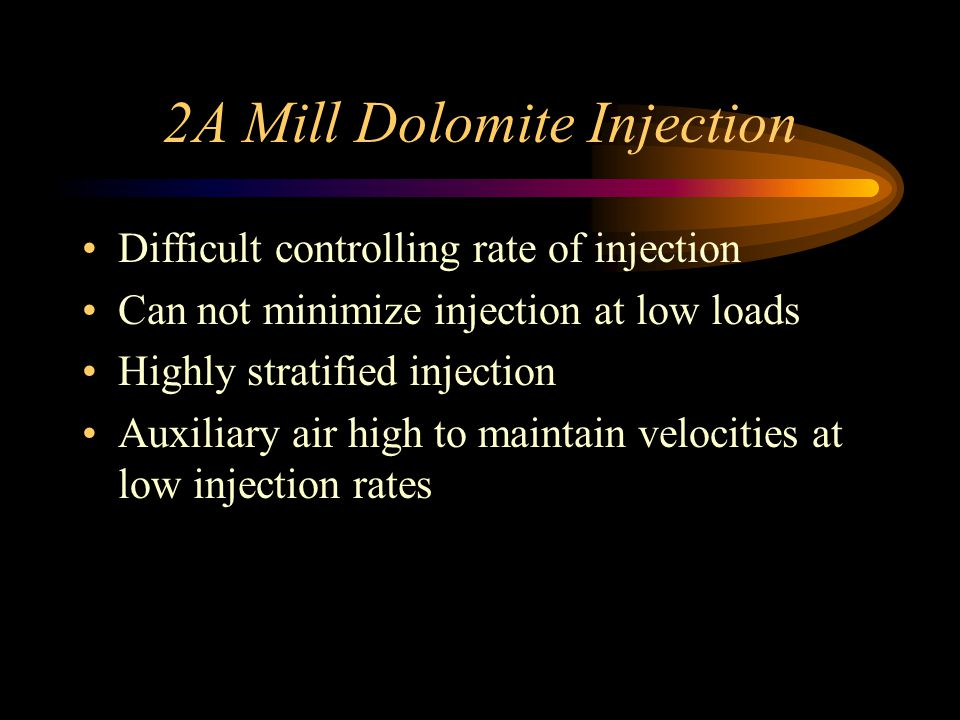 2A Mill Dolomite Injection
