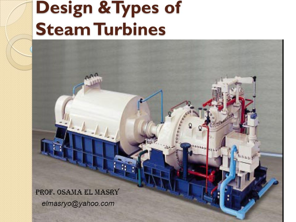 Design &Types of Steam Turbines