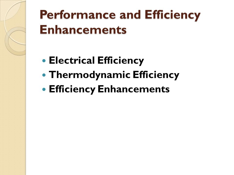 Performance and Efficiency Enhancements