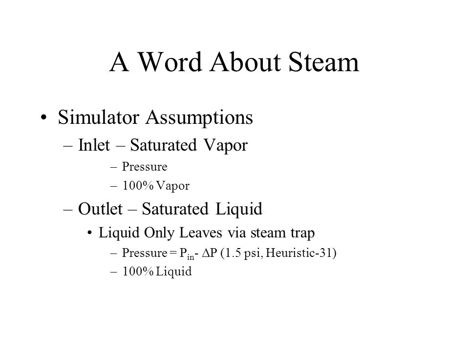 A Word About Steam Simulator Assumptions Inlet – Saturated Vapor