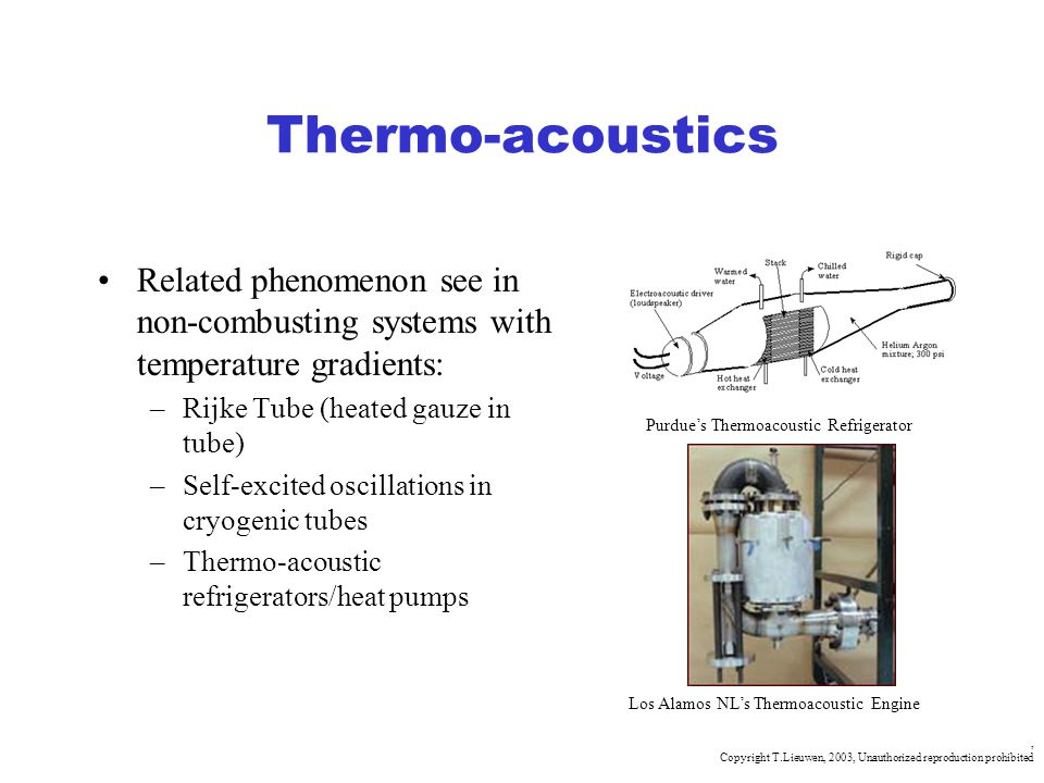 Thermo-acoustics Related phenomenon see in non-combusting systems with temperature gradients: Rijke Tube (heated gauze in tube)