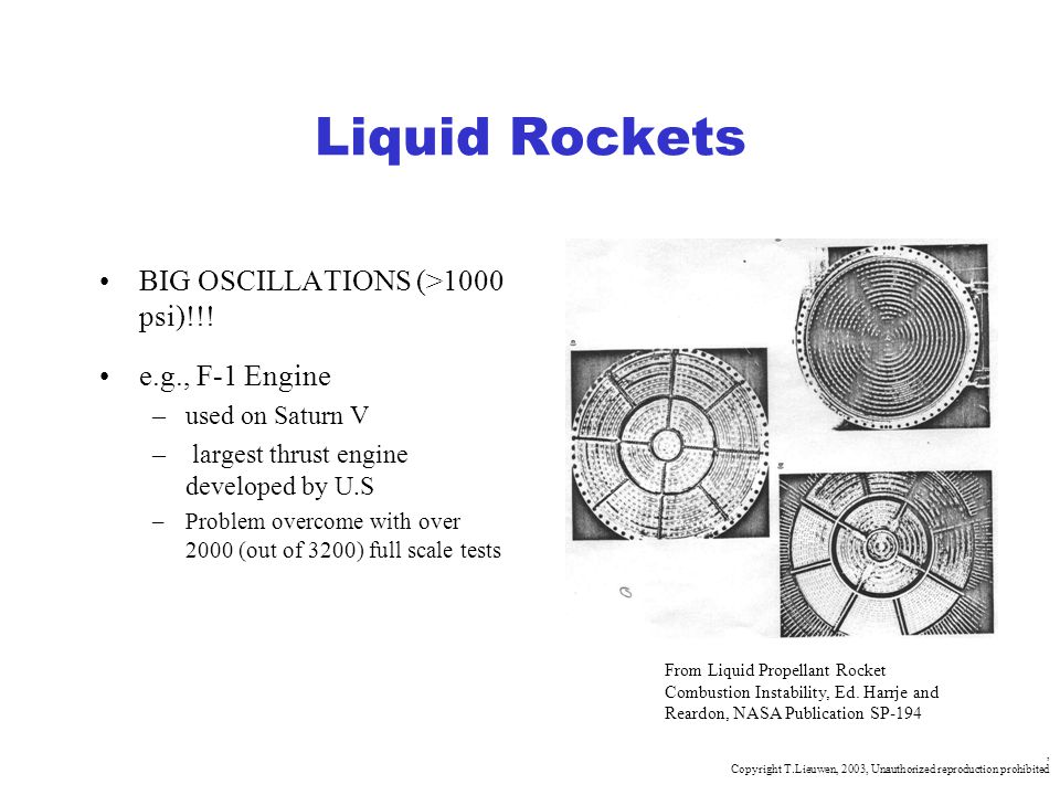 Liquid Rockets BIG OSCILLATIONS (>1000 psi)!!! e.g., F-1 Engine