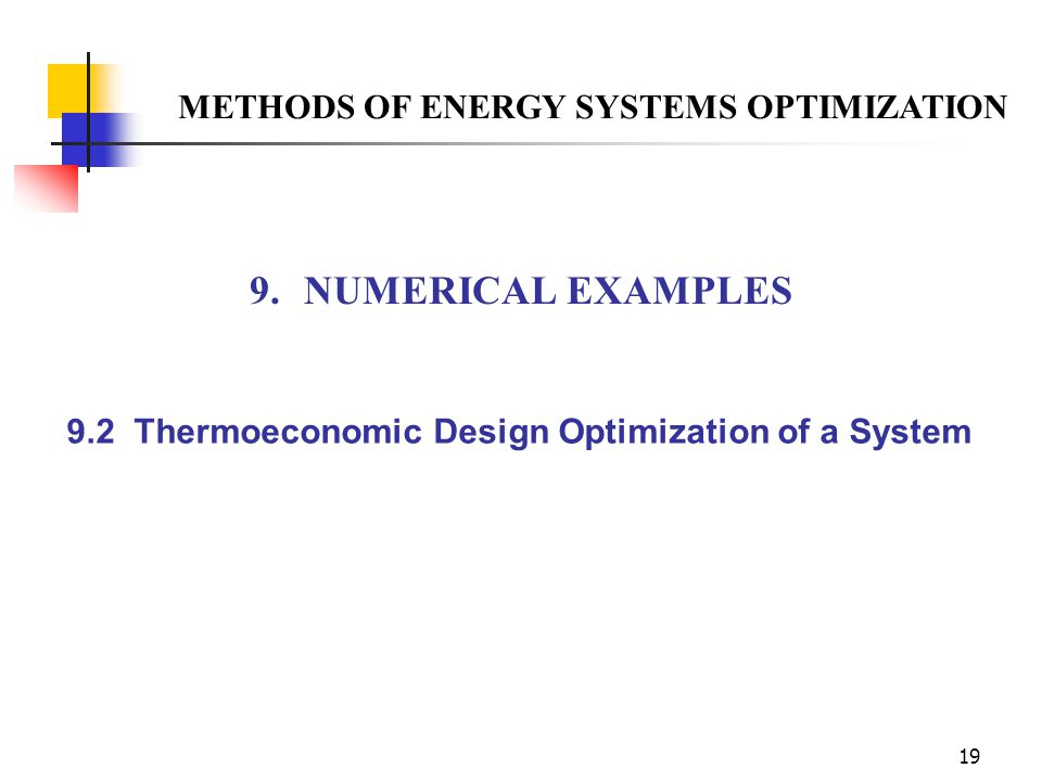 9. NUMERICAL EXAMPLES METHODS OF ENERGY SYSTEMS OPTIMIZATION