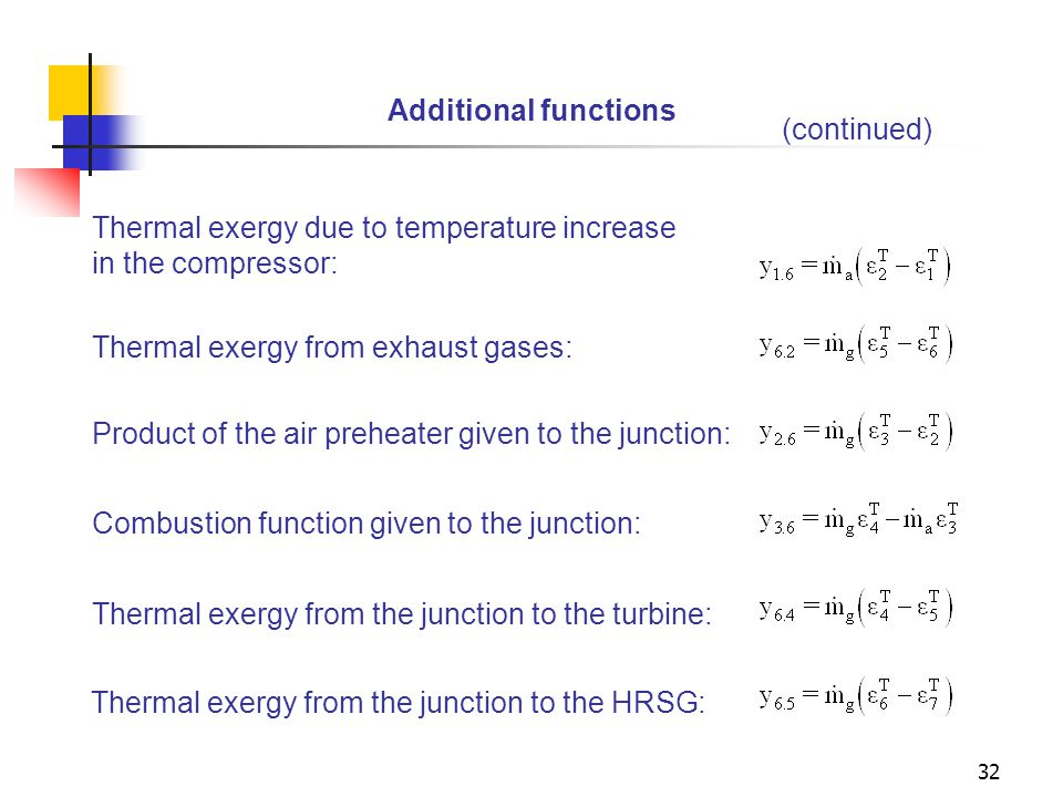 Additional functions (continued) Thermal exergy due to temperature increase. in the compressor: Thermal exergy from exhaust gases: