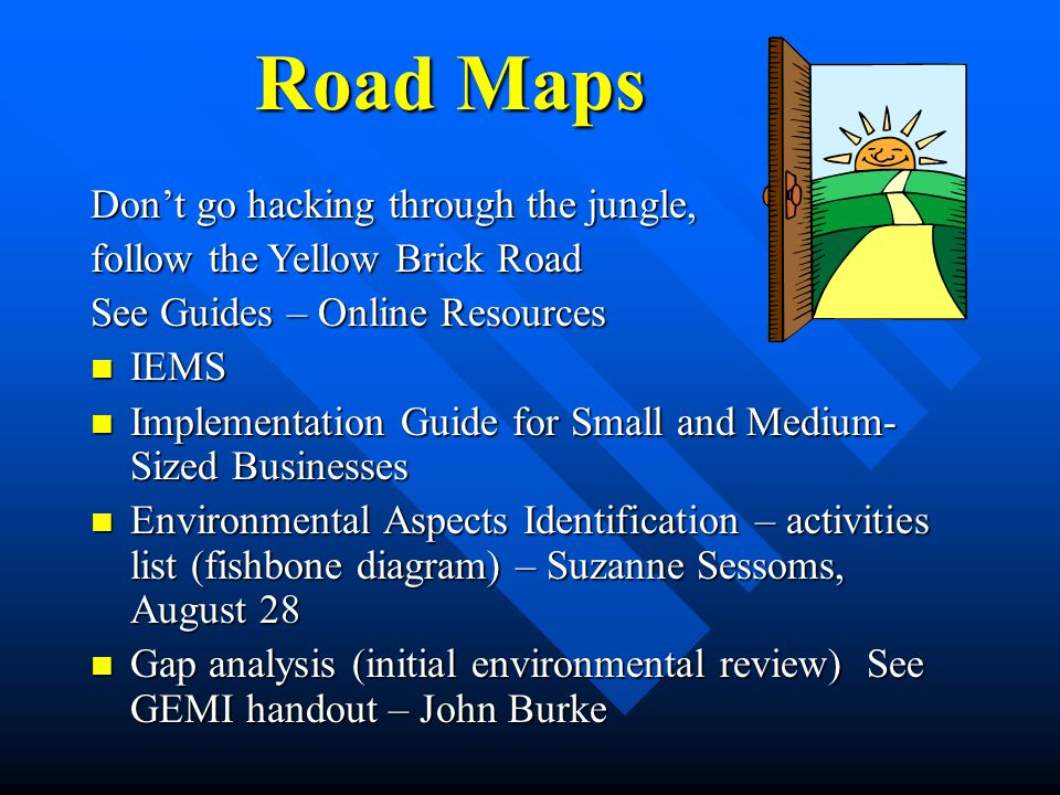 Road Maps Don't go hacking through the jungle,
