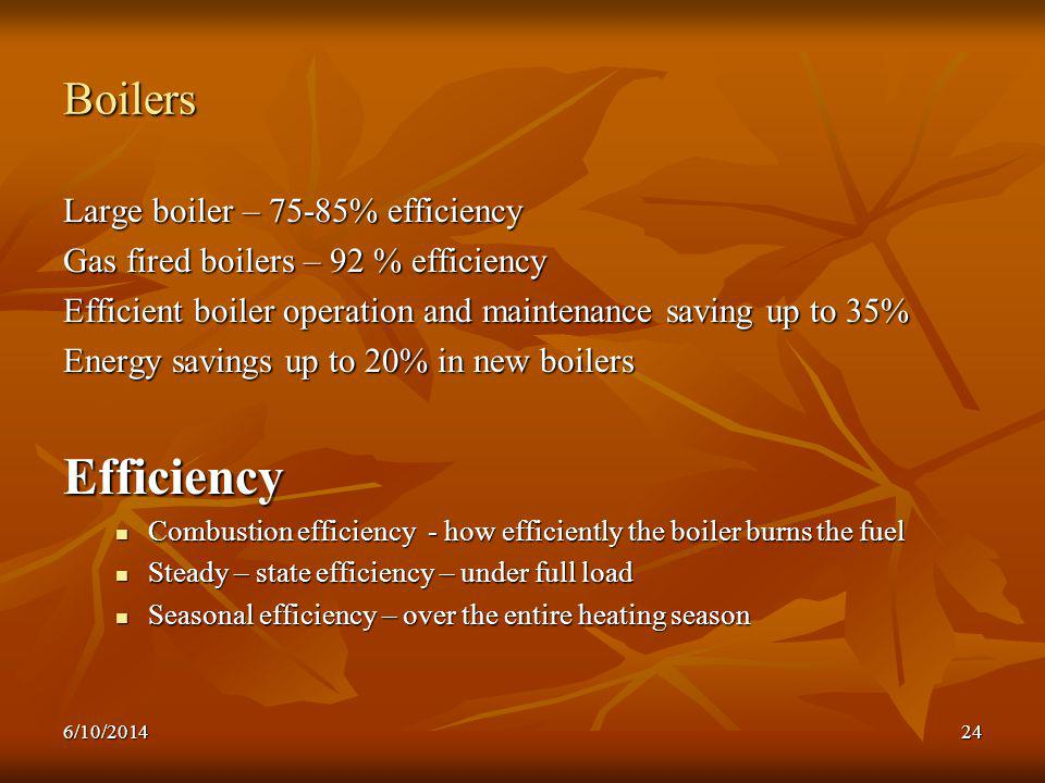 Efficiency Boilers Large boiler – 75-85% efficiency