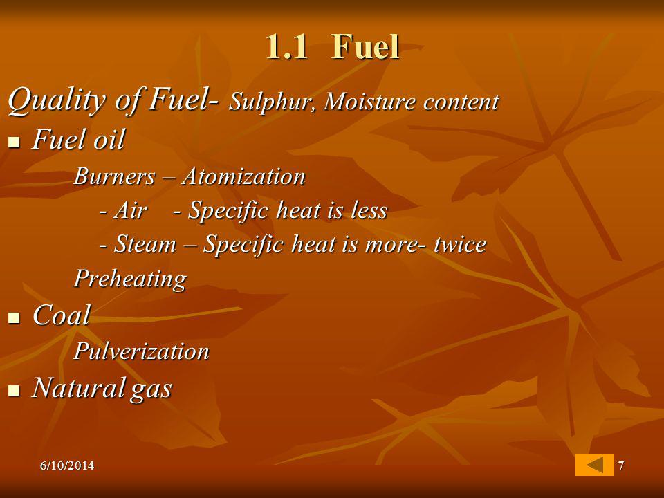 1.1 Fuel Quality of Fuel- Sulphur, Moisture content Fuel oil Coal