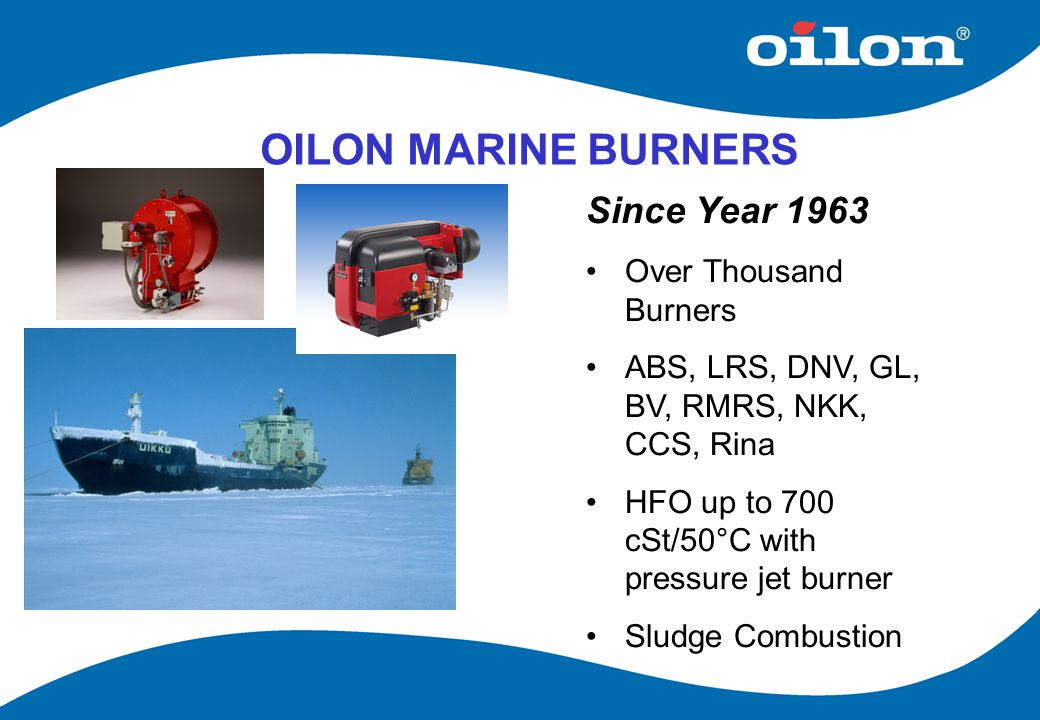 OILON MARINE BURNERS Since Year 1963 Over Thousand Burners