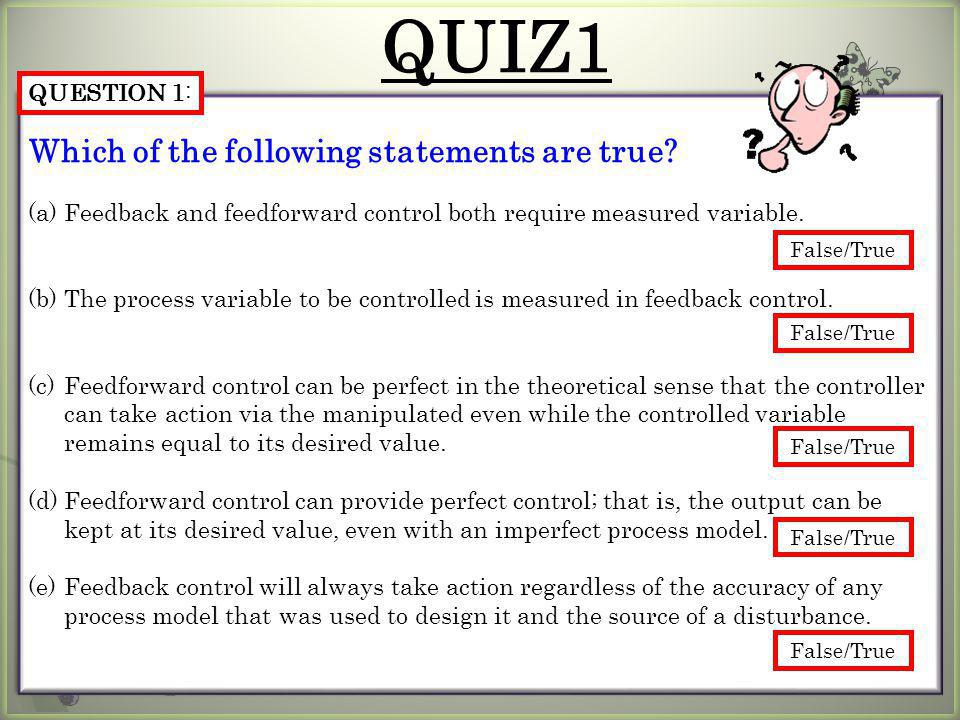QUIZ1 Which of the following statements are true QUESTION 1: