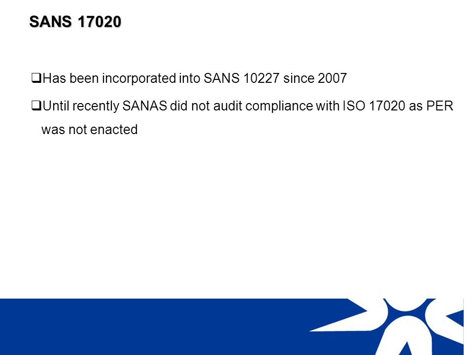 SANS 17020 Has been incorporated into SANS 10227 since 2007
