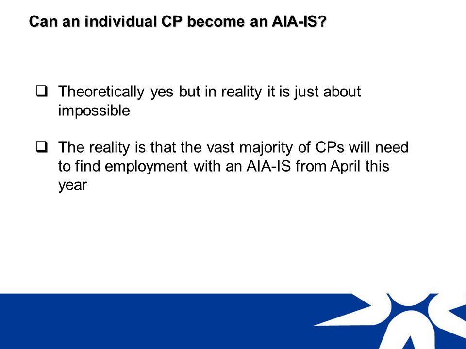 Can an individual CP become an AIA-IS
