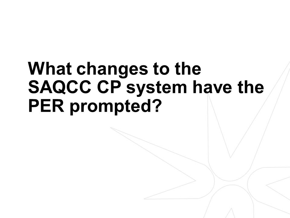 What changes to the SAQCC CP system have the PER prompted