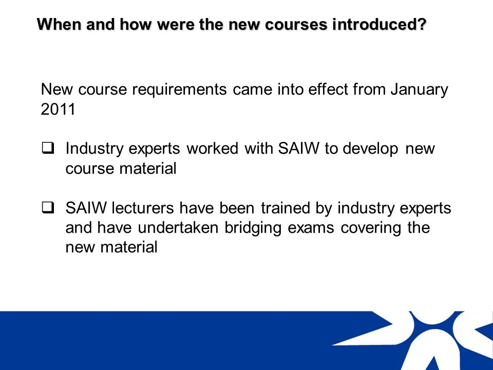When and how were the new courses introduced