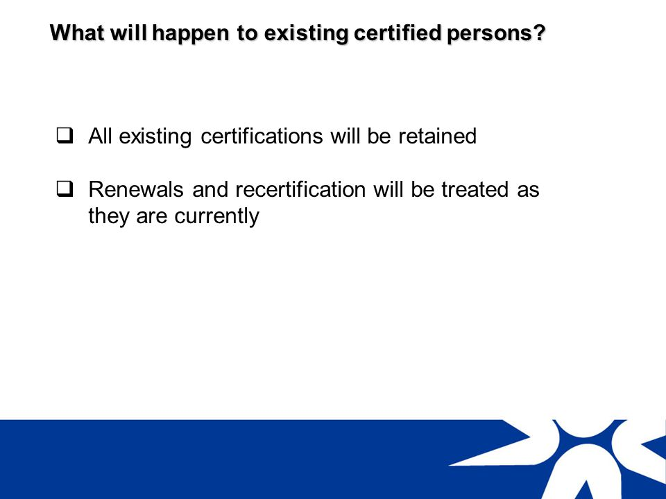 What will happen to existing certified persons
