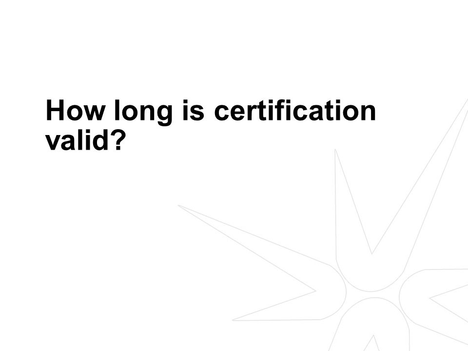 How long is certification valid
