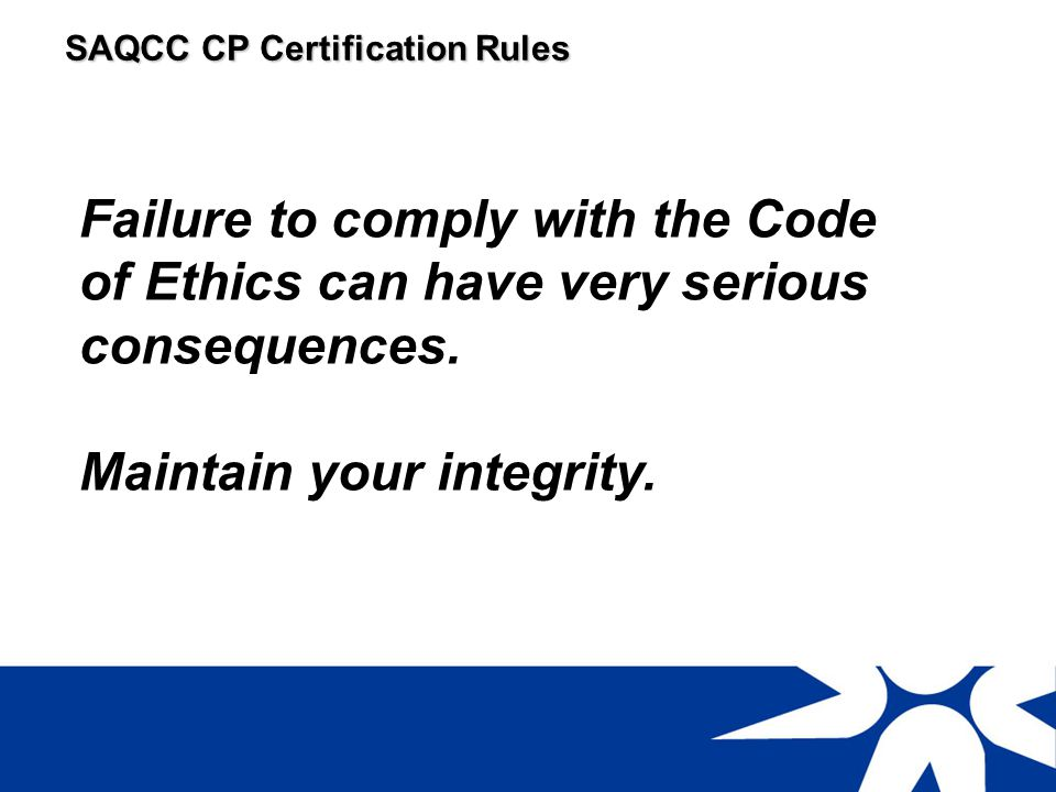 Failure to comply with the Code of Ethics can have very serious