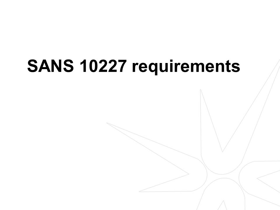 SANS 10227 requirements