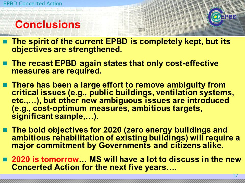 Conclusions The spirit of the current EPBD is completely kept, but its objectives are strengthened.