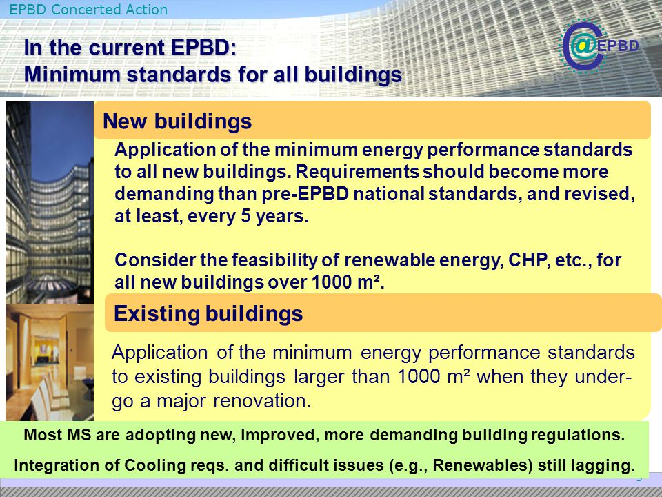 In the current EPBD: Minimum standards for all buildings