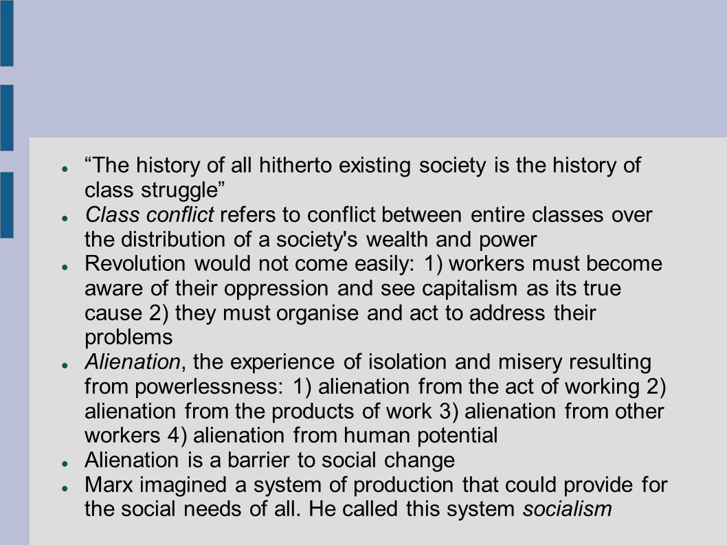 The history of all hitherto existing society is the history of class struggle