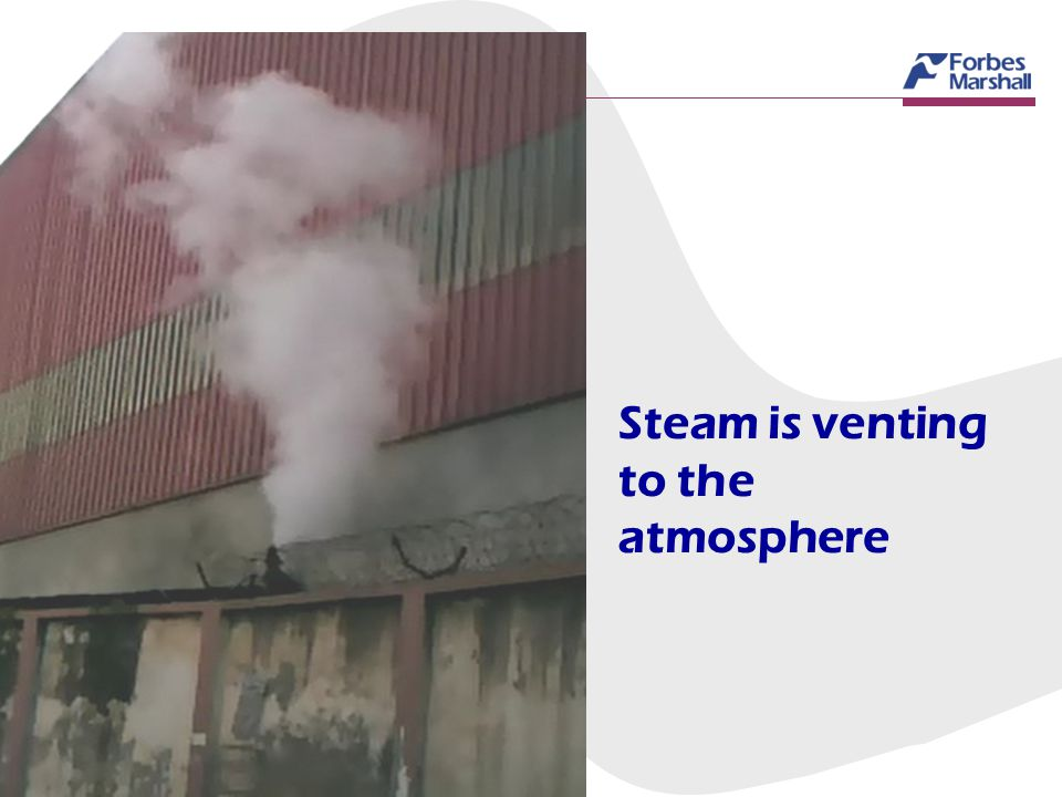 Steam is venting to the atmosphere
