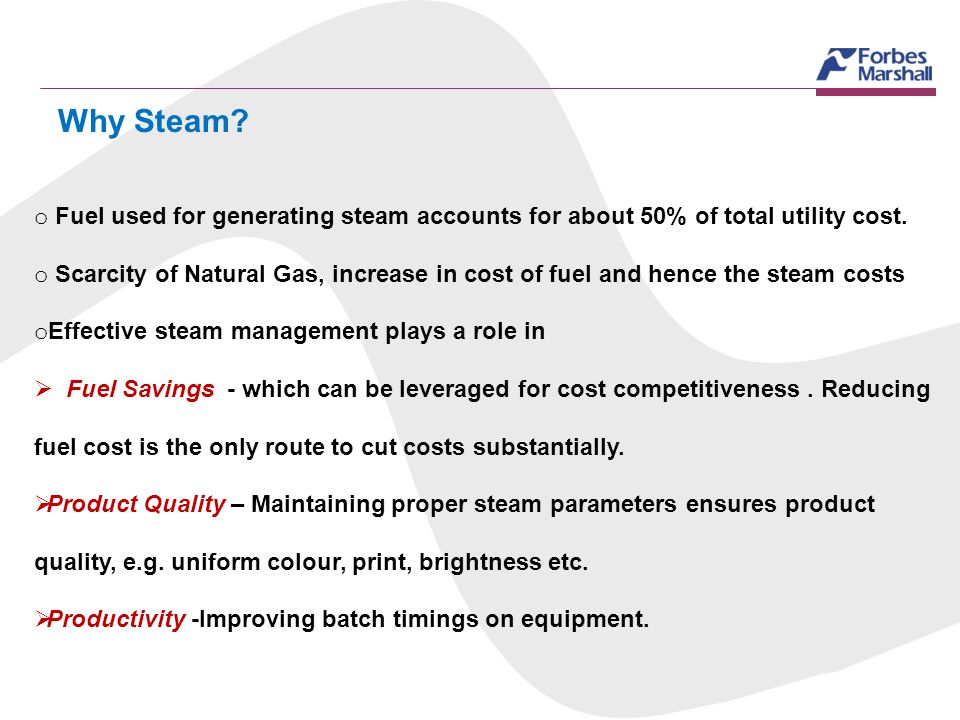 Why Steam Fuel used for generating steam accounts for about 50% of total utility cost.