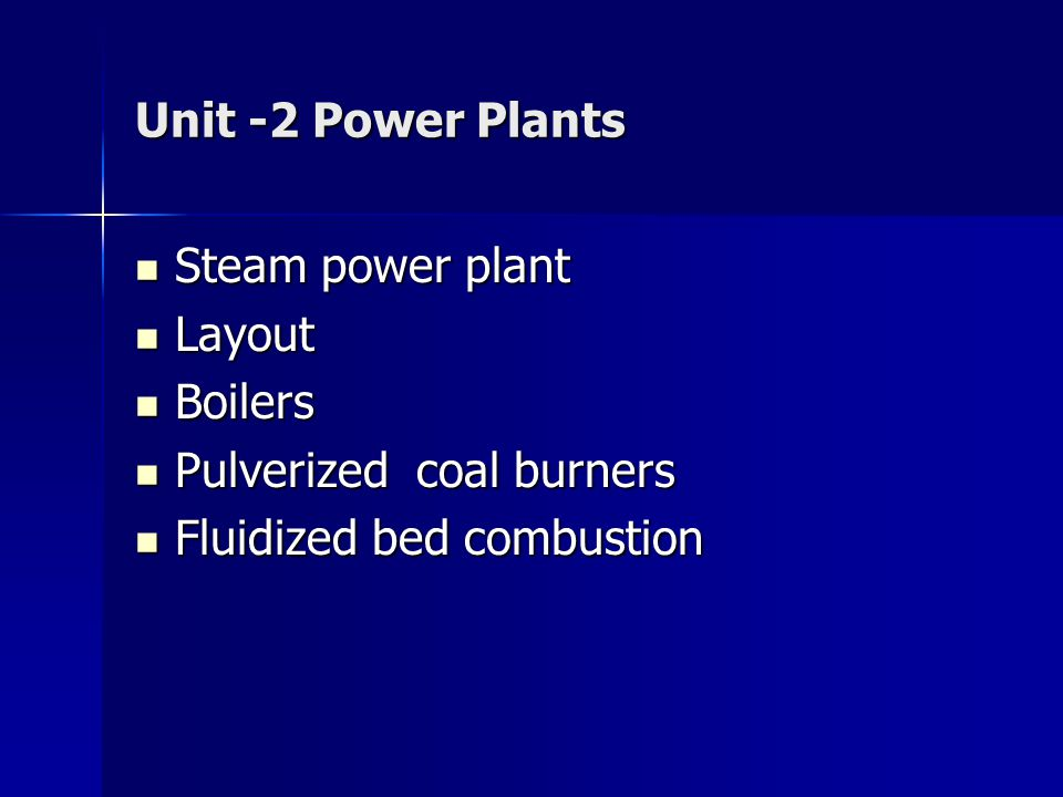 Unit -2 Power Plants Steam power plant. Layout. Boilers.