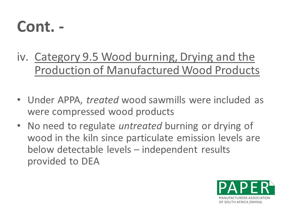 Cont. - Category 9.5 Wood burning, Drying and the Production of Manufactured Wood Products.