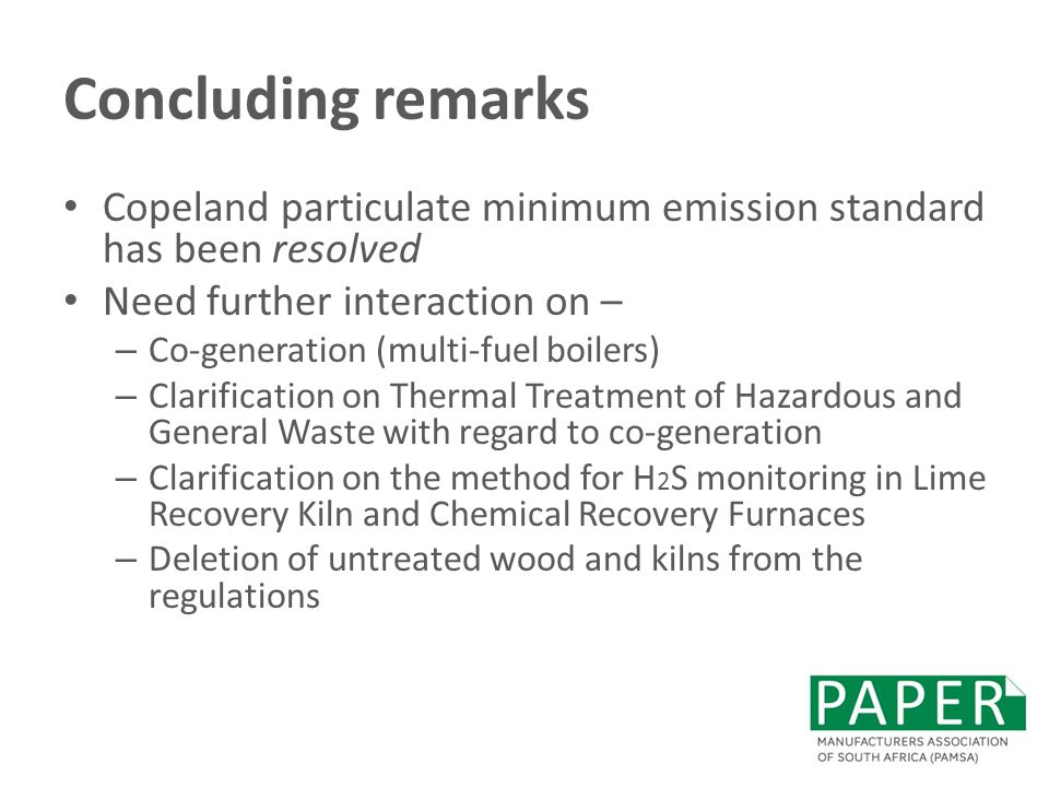 Concluding remarks Copeland particulate minimum emission standard has been resolved. Need further interaction on –