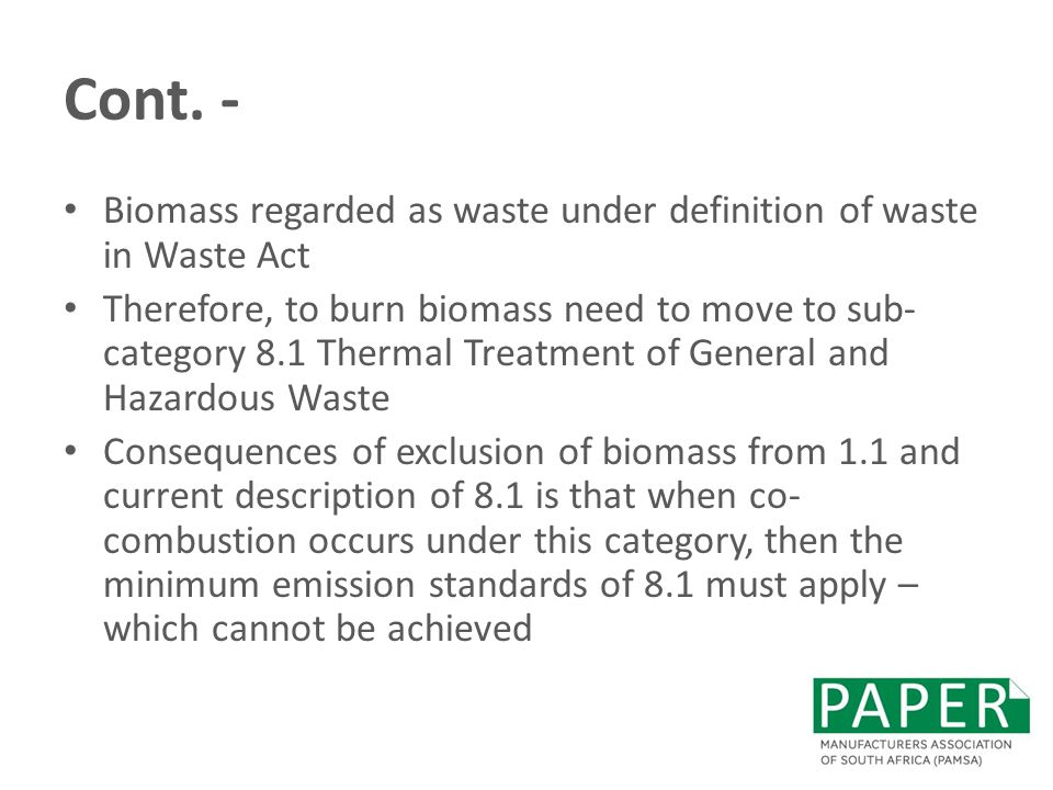 Cont. - Biomass regarded as waste under definition of waste in Waste Act.