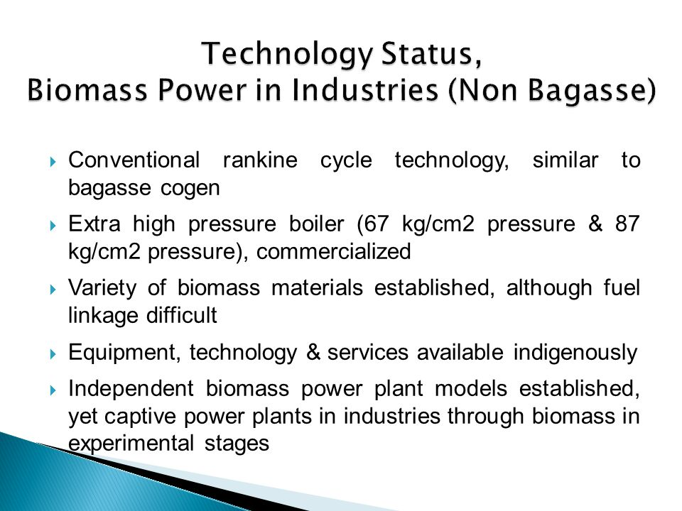 Technology Status, Biomass Power in Industries (Non Bagasse)