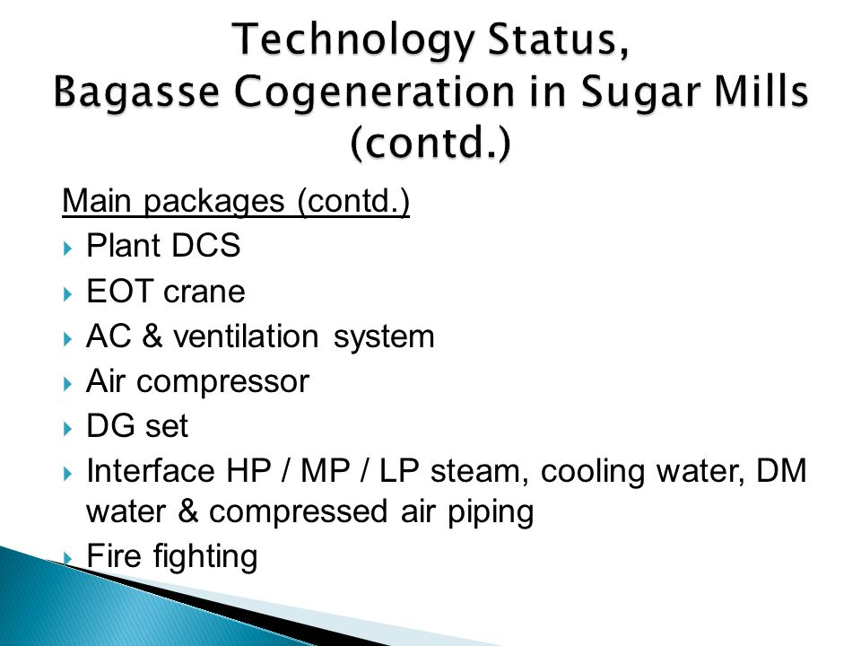 Technology Status, Bagasse Cogeneration in Sugar Mills (contd.)