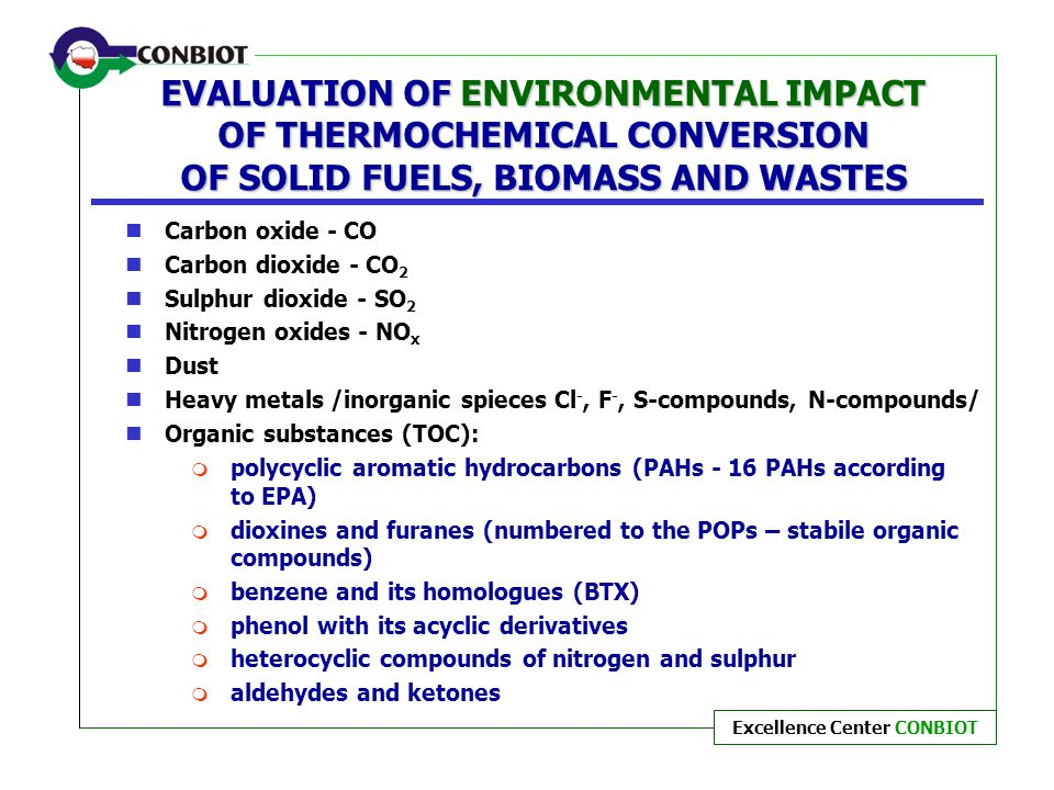 EVALUATION OF ENVIRONMENTAL IMPACT OF THERMOCHEMICAL CONVERSION OF SOLID FUELS, BIOMASS AND WASTES
