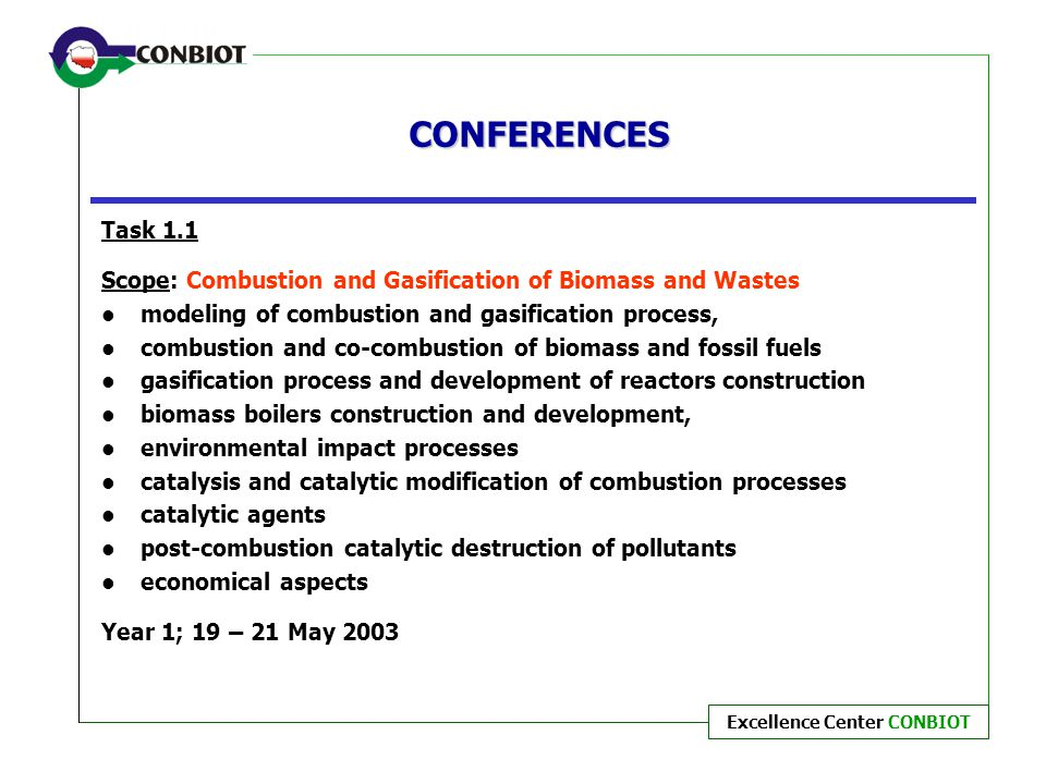CONFERENCES Task 1.1. Scope: Combustion and Gasification of Biomass and Wastes. modeling of combustion and gasification process,
