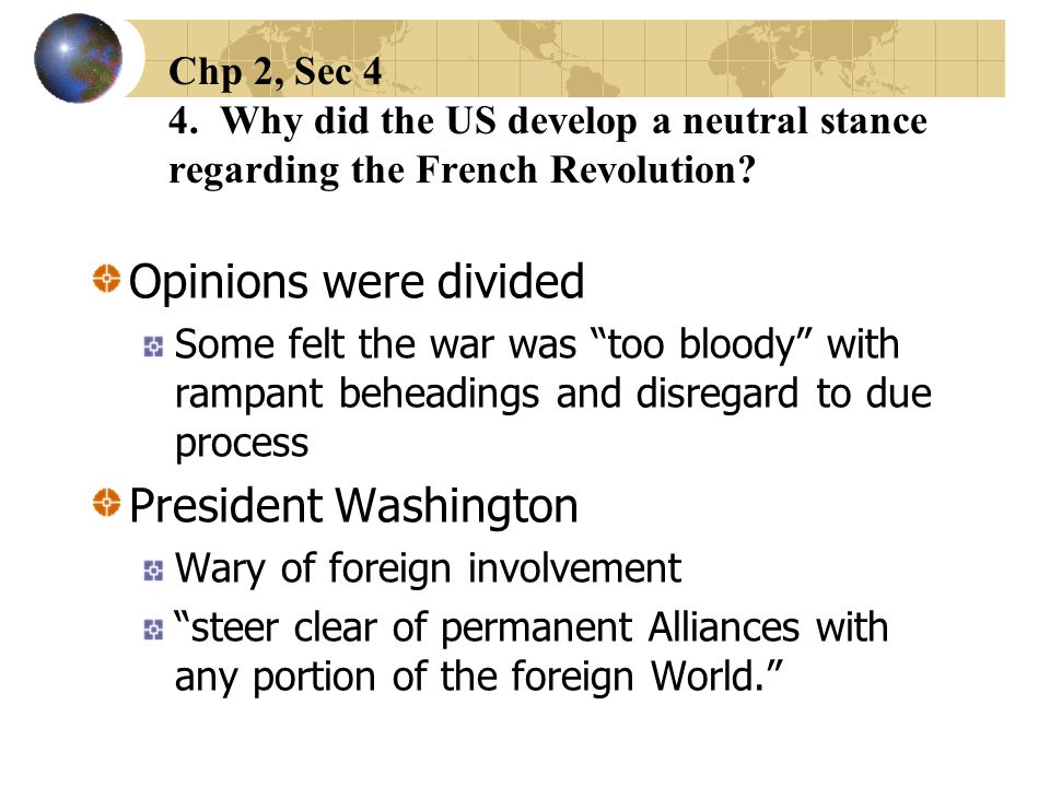 Opinions were divided President Washington