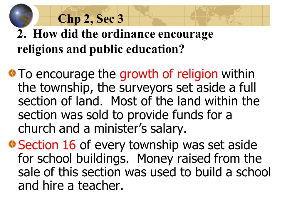 Chp 2, Sec 3 2. How did the ordinance encourage religions and public education