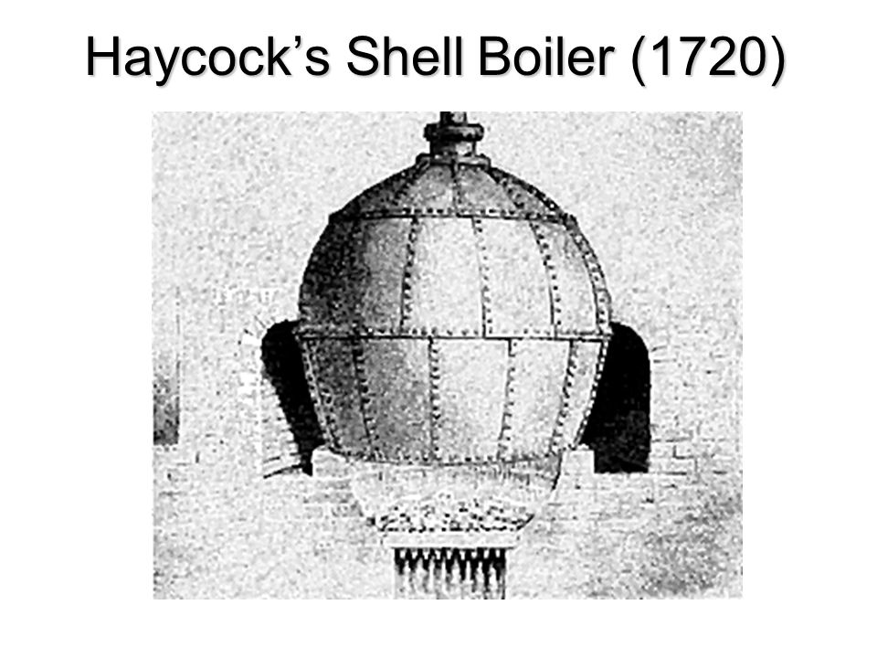 Haycock's Shell Boiler (1720)