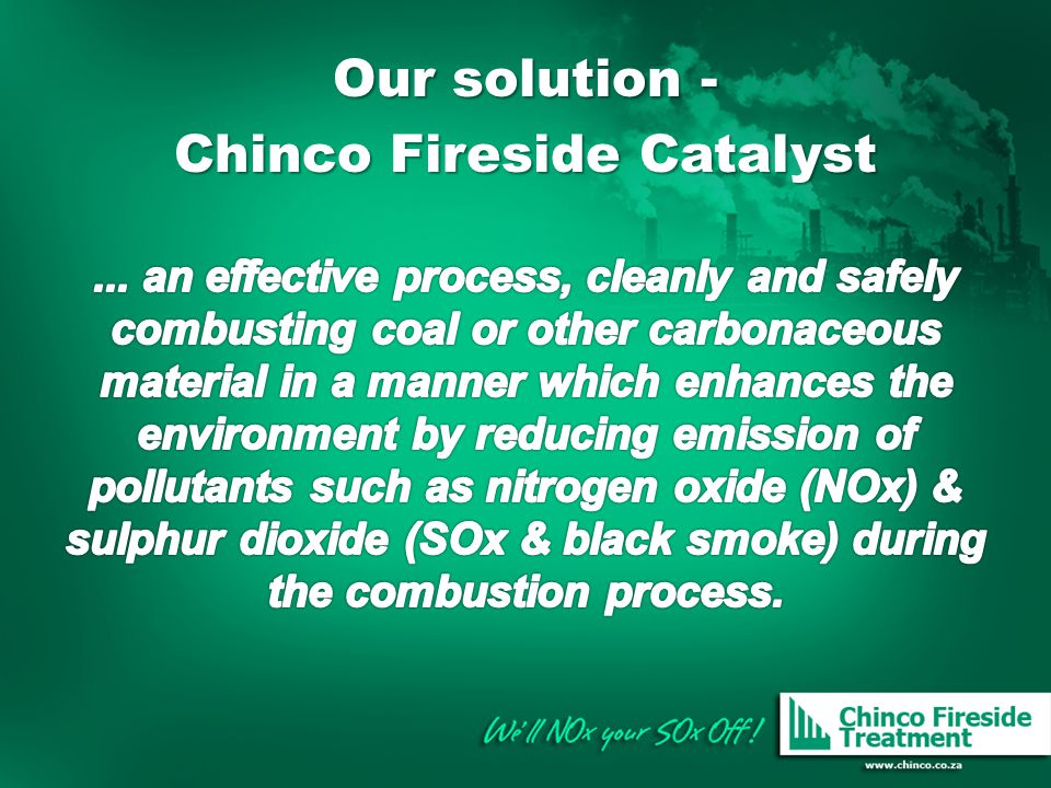 Our solution - Chinco Fireside Catalyst