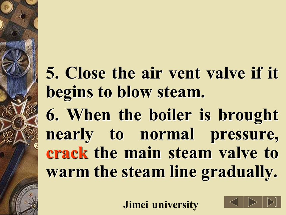 5. Close the air vent valve if it begins to blow steam.