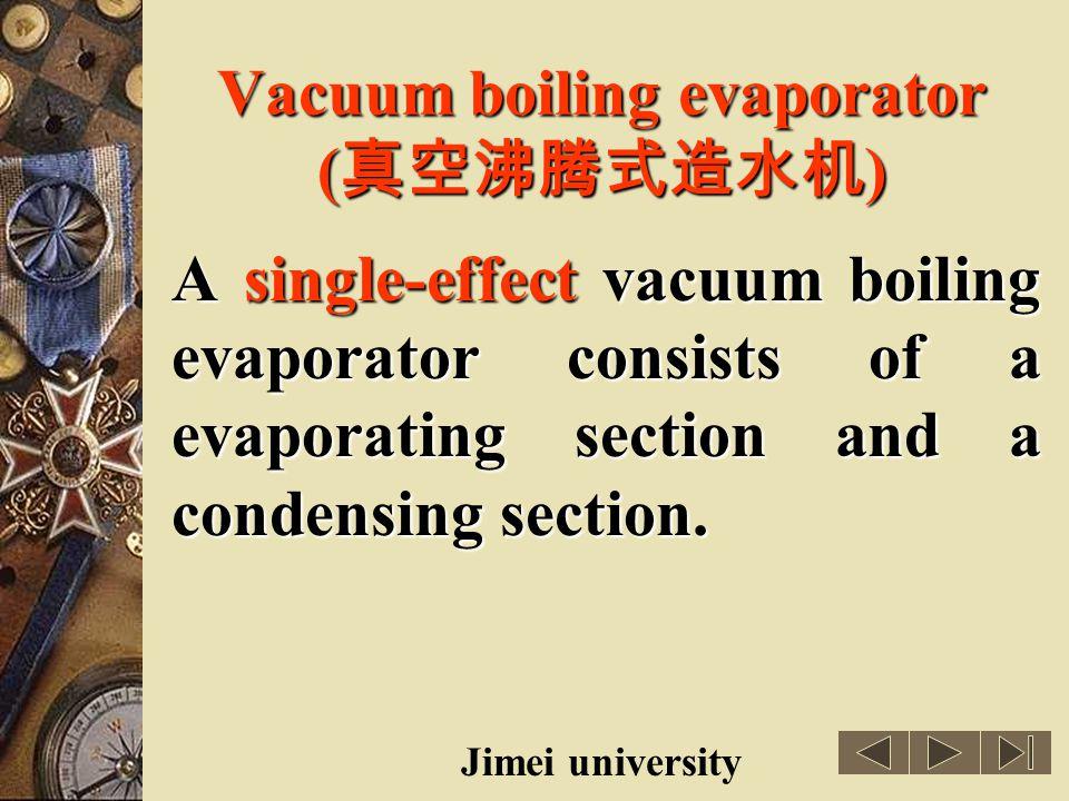 Vacuum boiling evaporator (真空沸腾式造水机)