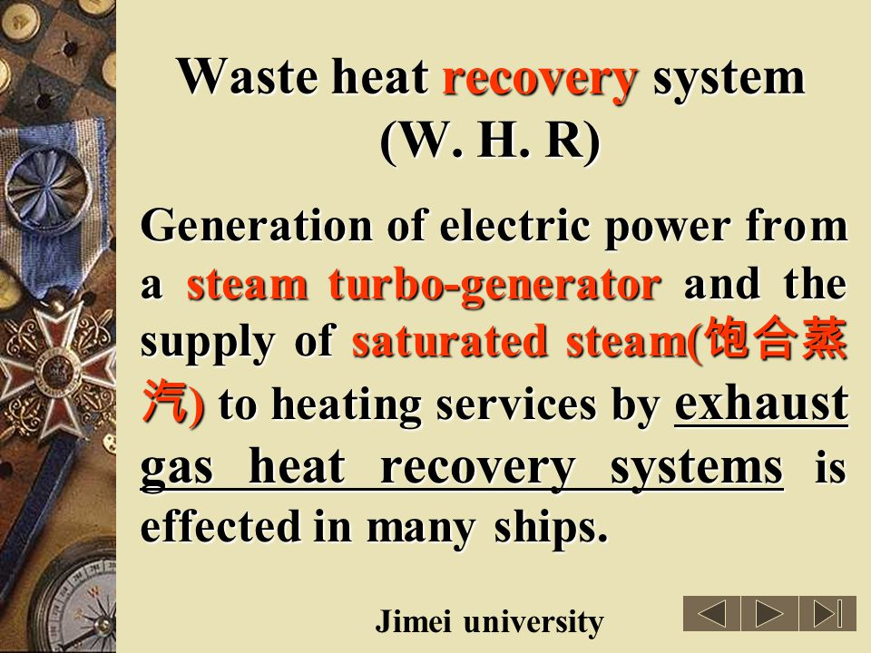Waste heat recovery system (W. H. R)