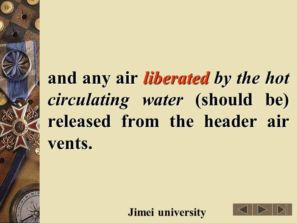 and any air liberated by the hot circulating water (should be) released from the header air vents.