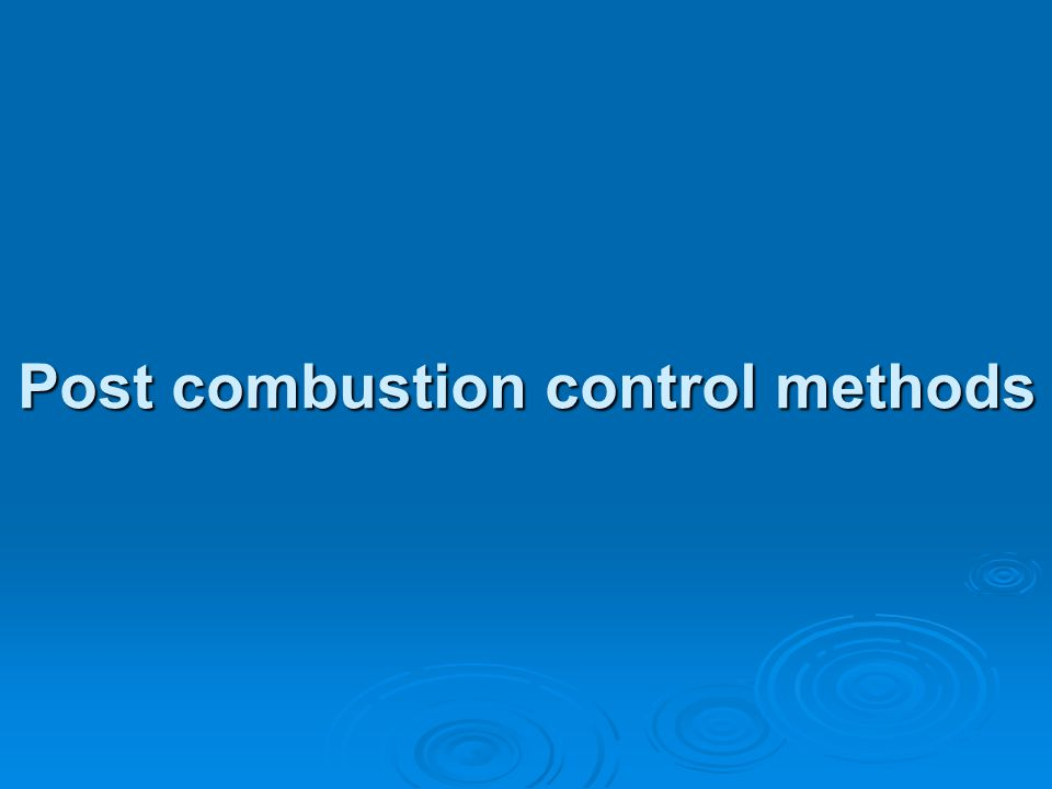Post combustion control methods