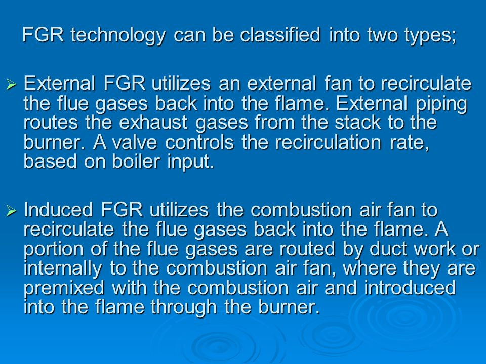FGR technology can be classified into two types;