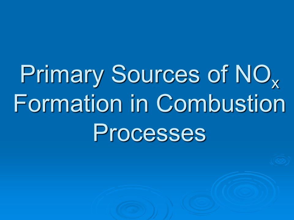 Primary Sources of NOx Formation in Combustion Processes