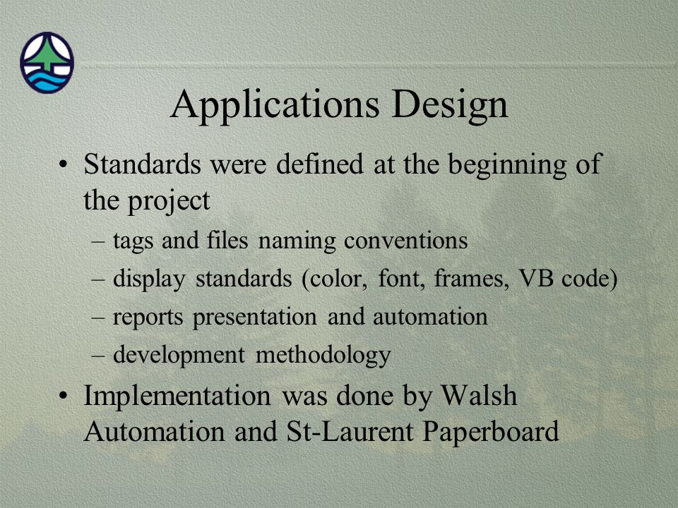 Applications Design Standards were defined at the beginning of the project. tags and files naming conventions.