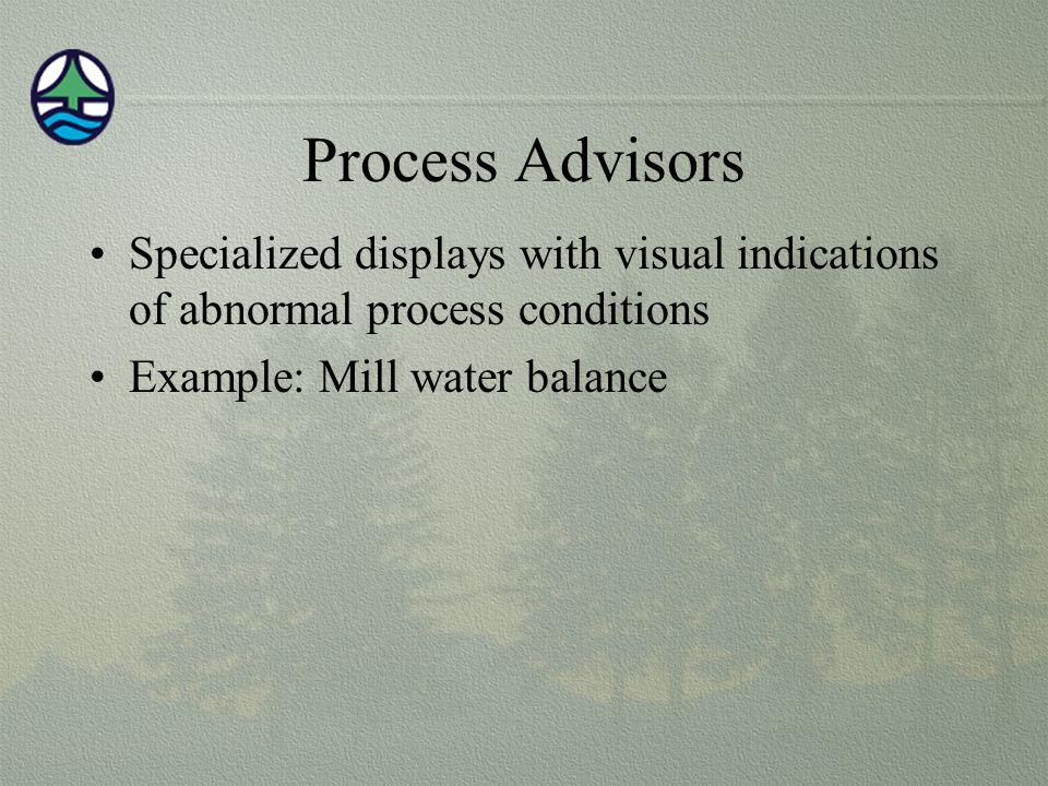 Process Advisors Specialized displays with visual indications of abnormal process conditions.