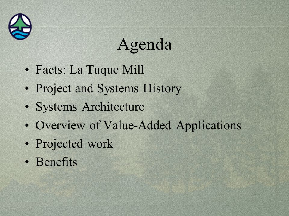 Agenda Facts: La Tuque Mill Project and Systems History